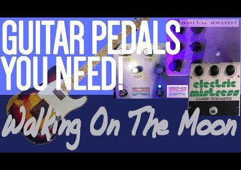 Guitar Pedals You Need I LA Sound Design I Walking On The Moon | Andy Summers | The Police