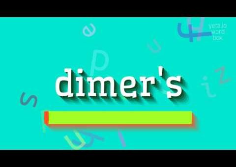 """How to say """"dimer's""""! (High Quality Voices)"""