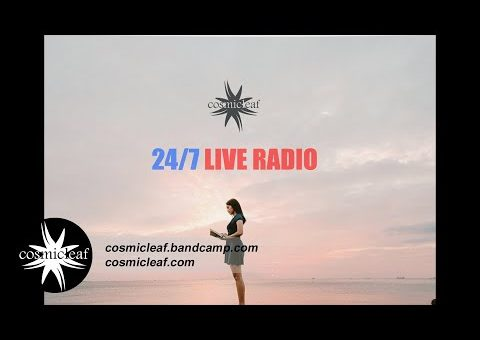 24/7 COSMICLEAF RADIO #Chillout #Ambient #Triphop #Psychill #Downtempo #Electronica