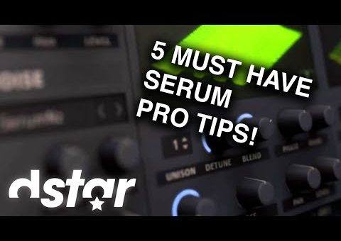 Top 5 Serum Sound Design Tips You NEED To Know! (TUTORIAL)