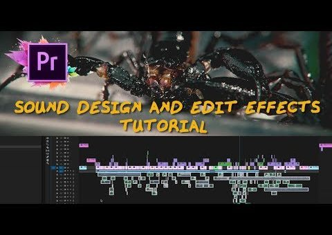 Edit Effects and Sound Design Tutorial! - Adobe Premiere Pro