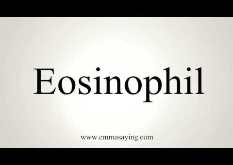 How to Pronounce Eosinophil