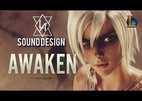 Sound Design Practice | League Of Legends - Awaken