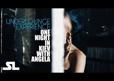 Downtempo Chill ● One Night in Kiev - Underlounge Experience [ Chillout Lounge Downtempo Music ]